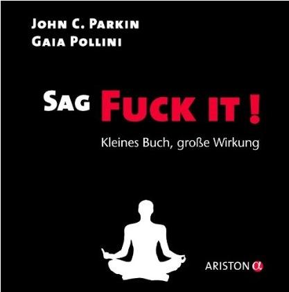 John C. Parkin und Gaia Pollini - Sag Fuck it!